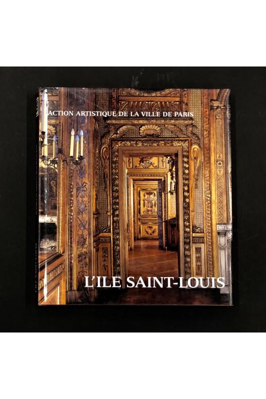 L'Île Saint louis / Paris et son patrimoine.