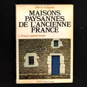 Maisons paysannes de l'ancienne France.