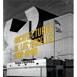 Architectures de Los Angeles 1880-1940. Denis Freppel
