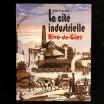 La Cité Industrielle Rive-de-Gier : Mémoire d'un patrimoine