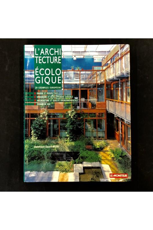 L'architecture écologique / Dominique Gauzin-Muller