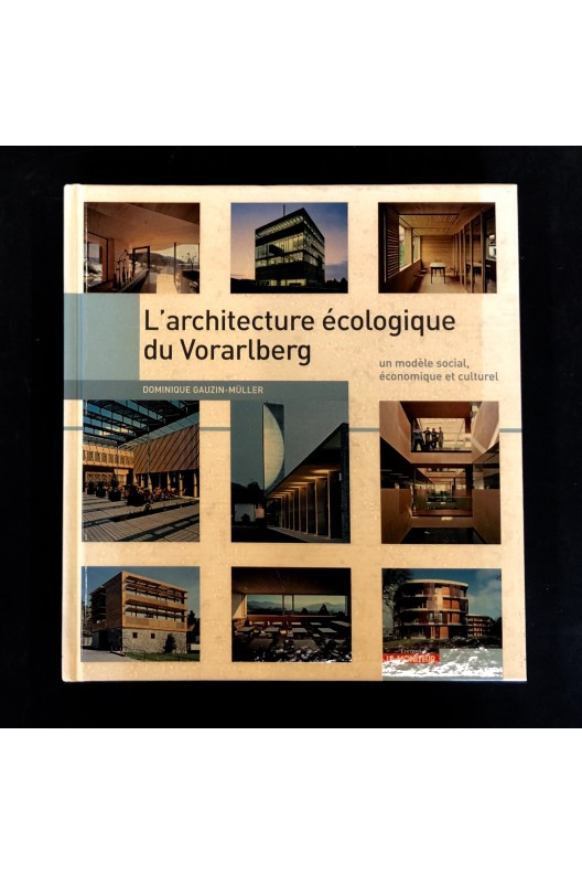 L'architecture écologique du Vorarlberg.