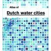Atlas of Dutch Water Cities