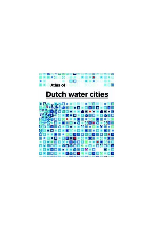 Atlas of Dutch Water Cities