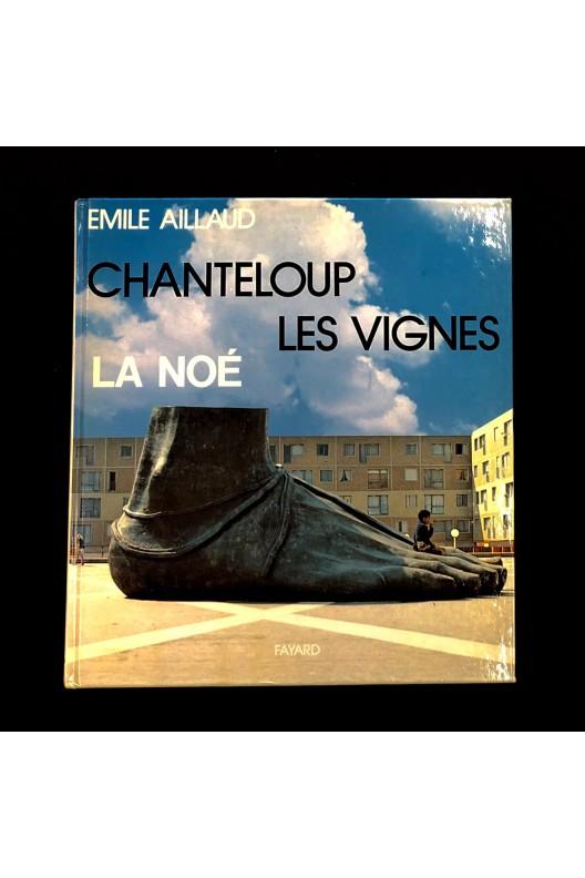 Emile Aillaud / Chanteloup les vignes, La Noé
