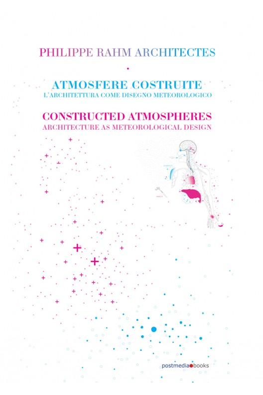 Philippe Rahm Architectes Atmosfere Costruite - Constructed Atmospheres