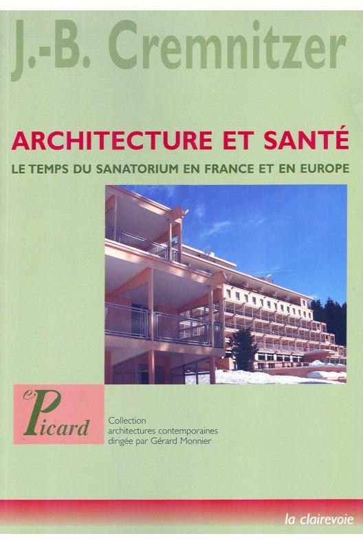 Architecture et santé, le temps du sanatorium en France et en Europe
