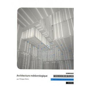 Architecture météorologique. Philippe Rahm