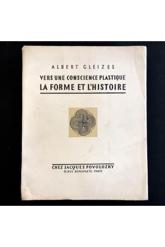 Vers une conscience plastique / La forme et l'histoire.