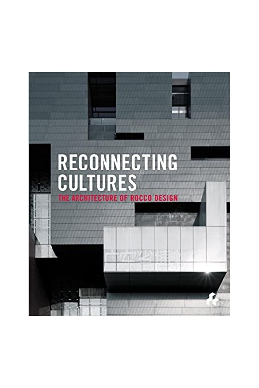 Reconnecting Cultures - The Architecture of Rocco Design