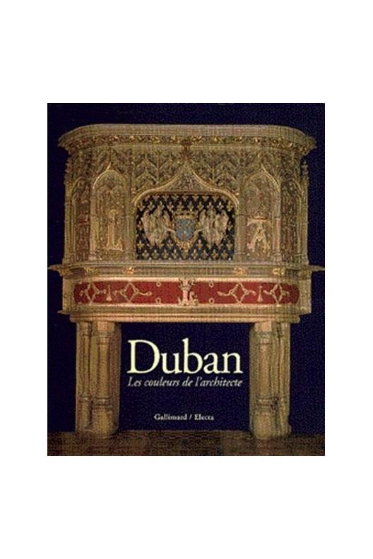 Félix Duban 1798-1870 les couleurs de l'architecte.