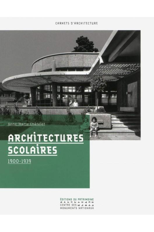 Architectures scolaires 1900-1939.
