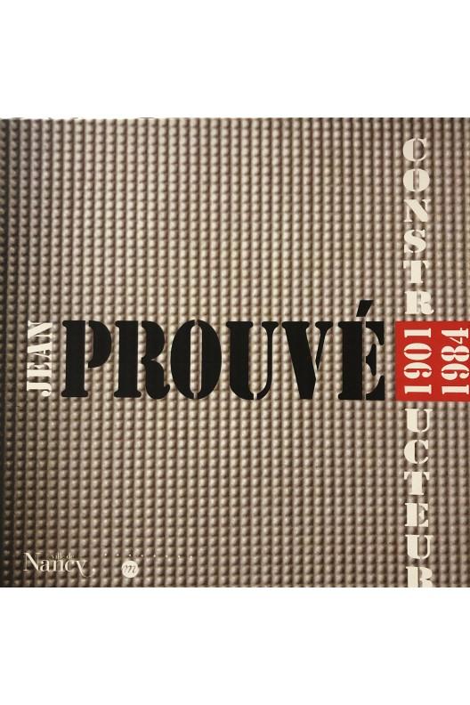 """Jean Prouvé """"constructeur"""" / Nancy 2001"""