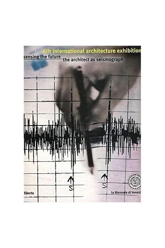 Sensing the Future - The Architect as Seismograph