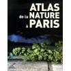 Atlas de la nature à Paris.