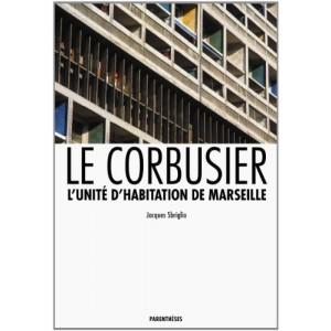 Le Corbusier - L'unité d'habitation de Marseille