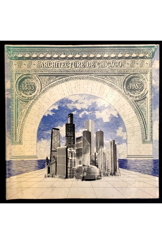 Chicago 150 ans d'architecture  1833 - 1983