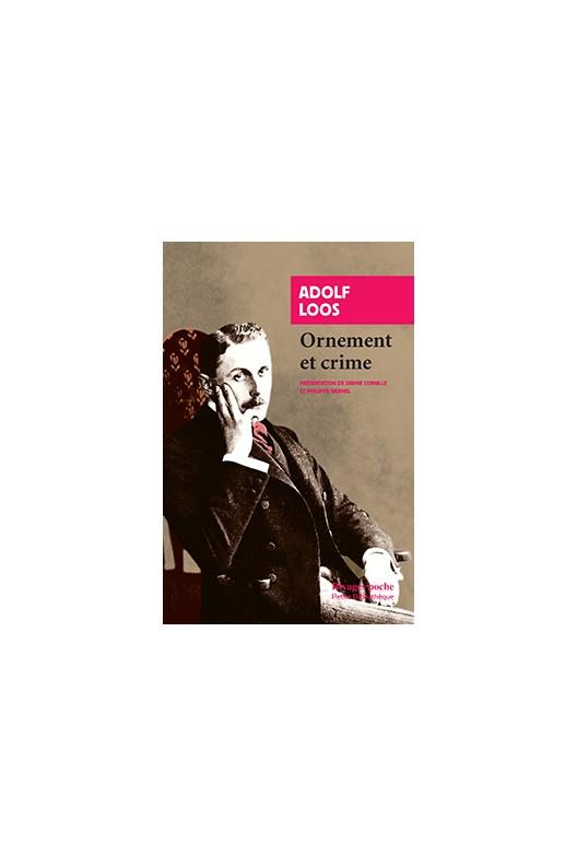 Adolf Loos Ornement et crime