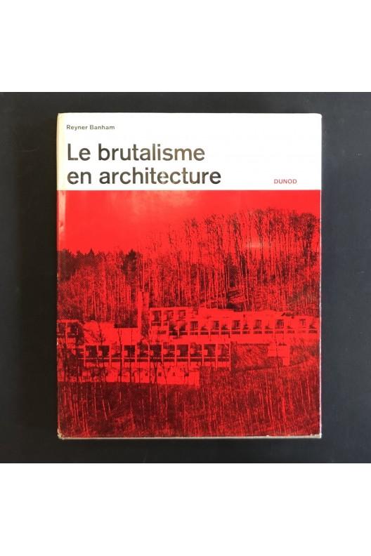 Le brutalisme en architecture. Reyner Banham