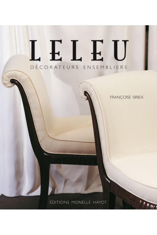 Leleu, décorateurs ensembliers. Françoise Siriex (dir)