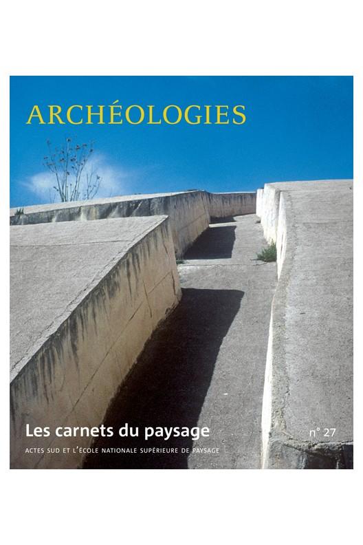 Archéologies - Les carnets du paysage 27