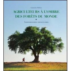 Agriculteurs à l'ombre des forêts du monde