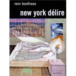 NEW YORK DELIRE. Un manifeste rétroactif pour Manhattan