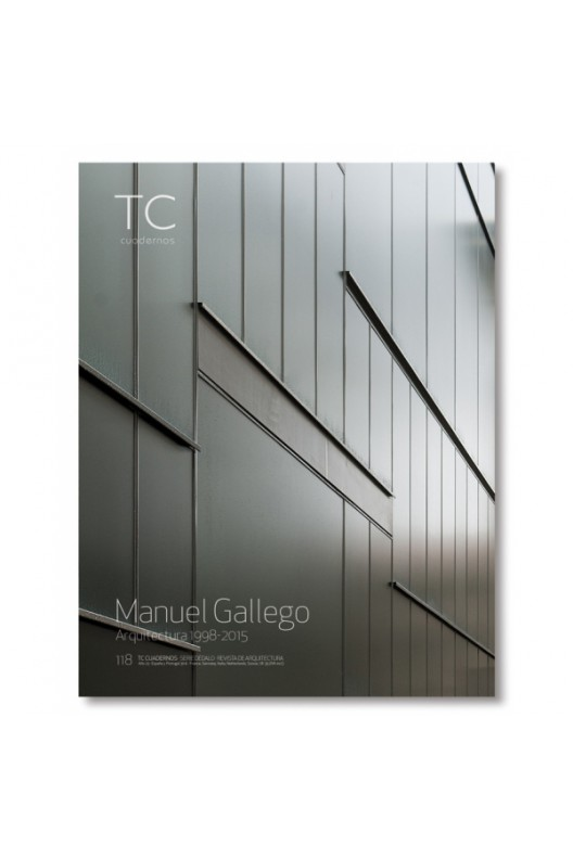 TC 118- Manuel Gallego. Arquitectura 1998- 2015