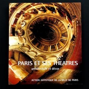 Paris et ses théâtres - architecture et décor.