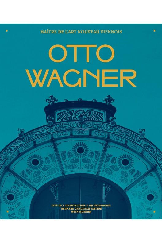 Otto Wagner - Maître de l'Art nouveau viennois
