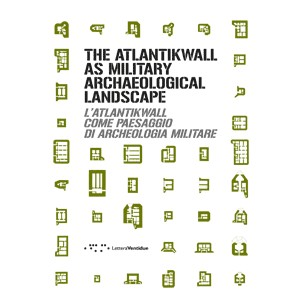 The Atlantikwall as Military Archaeological Landscape