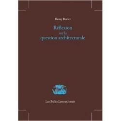 Réflexion sur la question architecturale. Rémy Butler