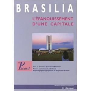 Brasilia - l'épanouissement d'une capitale.