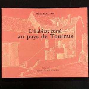 L'habitat rural au pays de Tournus. Michel Bouillot.