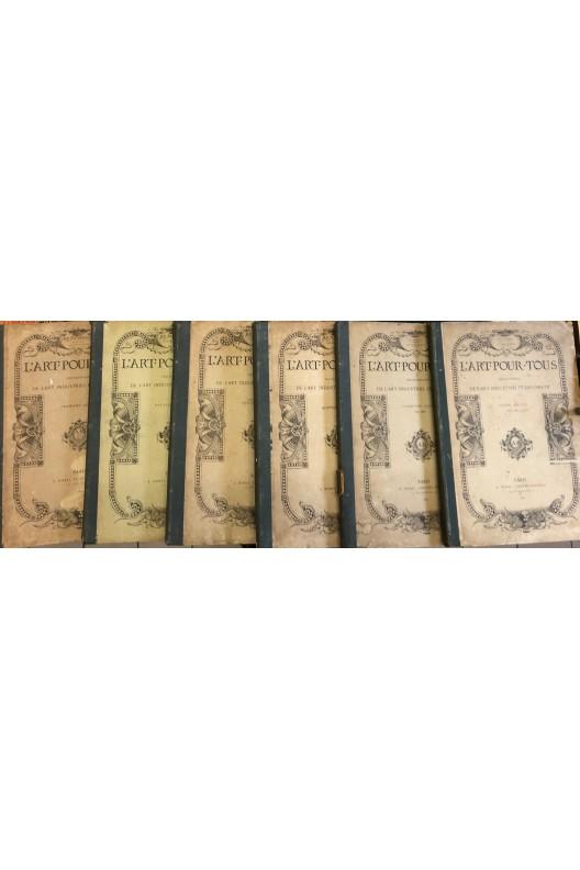 L'art pour tous, encyclopédie de l'art industriel et décoratif 1861 à 1867 6 volumes