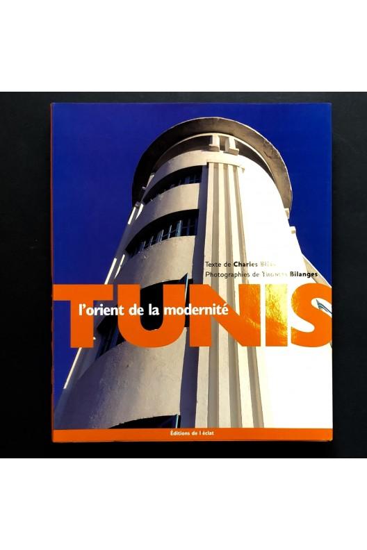 Tunis - l'Orient de la modernité