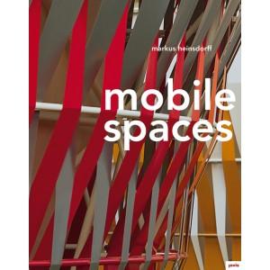 Markus Heinsdorff: Mobile Spaces