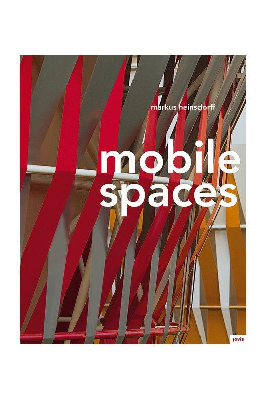Markus Heinsdorff: Mobile Spaces