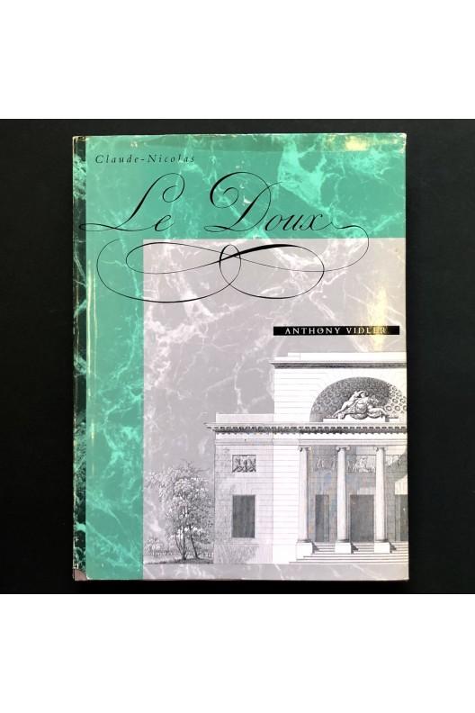 Claude-Nicolas Ledoux / Anthony Vidler
