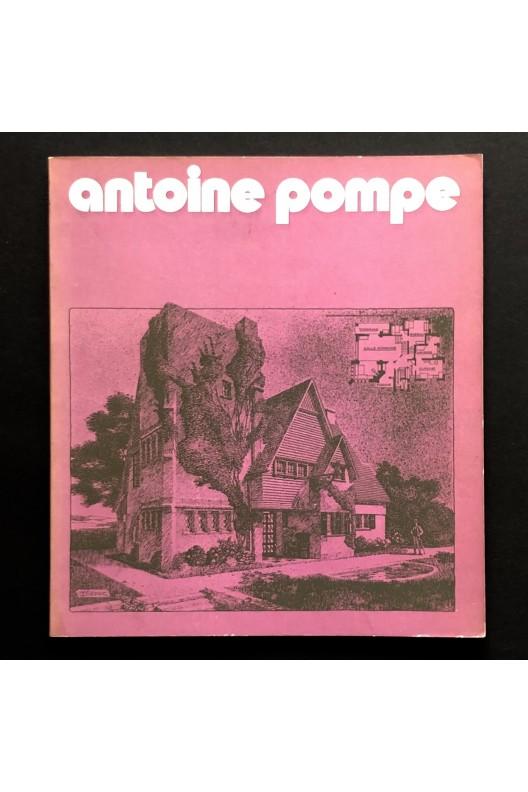 Antoine Pompe ou l'architecture du sentiment.