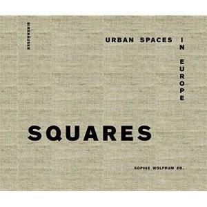 Squares - Urban Spaces in Europe