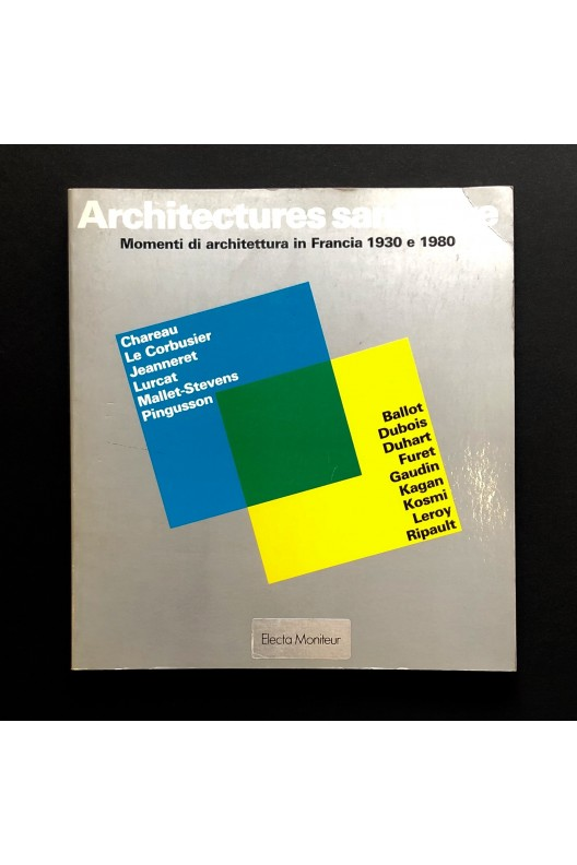 Architectures sans titre / Momenti di architettura in Francia 1930 e 1980