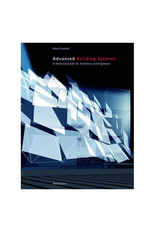 Advanced Building Systems - A Technical Guide for Architects and Engineers