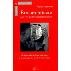 Être architecte. Olivier Chadoin