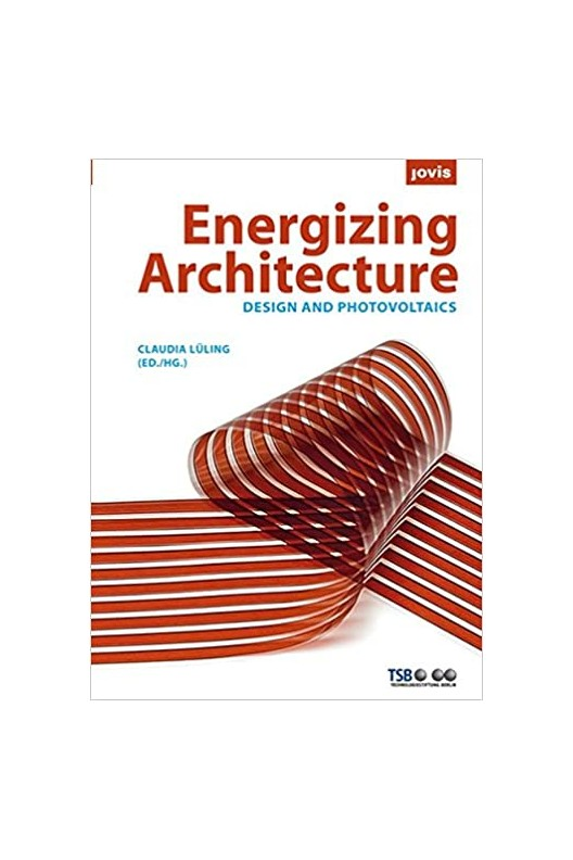 Energizing Architecture - Design and Photovoltaics