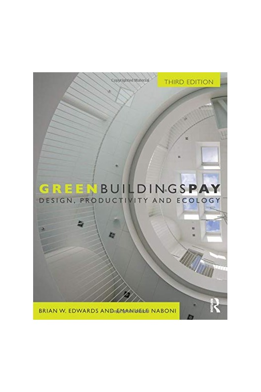 Green Buildings Pay - Design, Productivity and Ecology