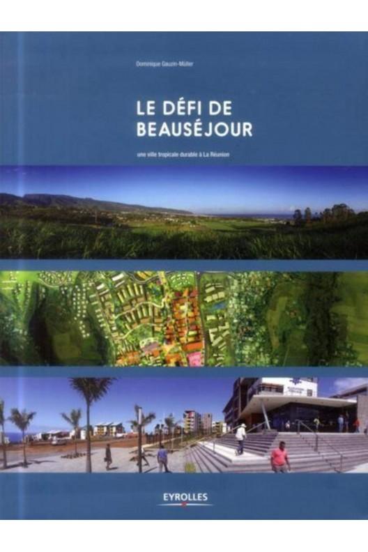 Le défi de Beauséjour : Une ville tropicale durable à La Réunion.