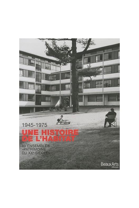 """1945-1975, une histoire de l'habitat - 40 ensembles de logements """"patrimoine du XXe siècle"""""""