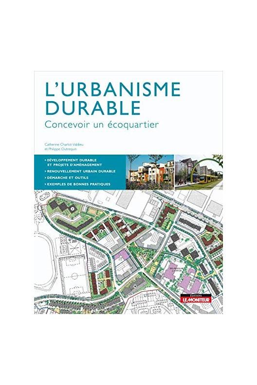 L'urbanisme durable - concevoir un écoquartier