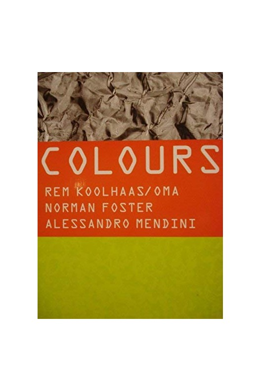 Colours : Koolhaas / Oma, Foster, Mendini